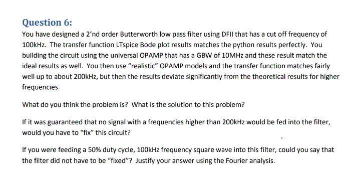 Solved: Question 6: You Have Designed A 2'nd Order Butterw