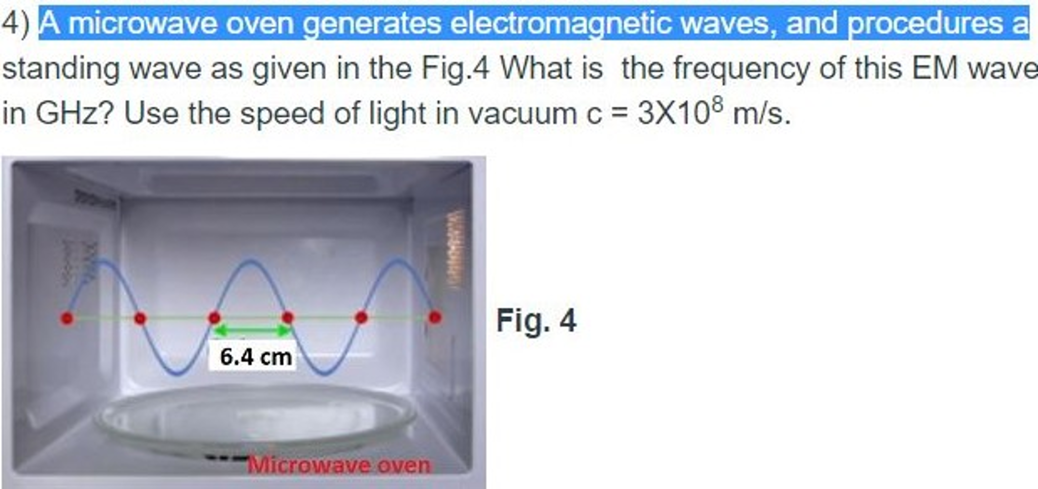 Solved: A Microwave Oven Generates Electromagnetic Waves ... on whirlpool microwave schematic diagram, microwave oven repair diagram, microwave oven installation, ge microwave schematic diagram, microwave oven troubleshooting, microwave oven electrical diagram, microwave power supply schematics, ge oven schematic diagram, oven wiring diagram, microwave oven wiring, microwave circuit diagram, how does a microwave work diagram, microwave parts diagram, scientific microwaves diagram, microwave oven components, samsung microwave schematic diagram, sharp microwave schematic diagram, microwave oven transformer diagram, microwave oven circuit, microwave oven interface,