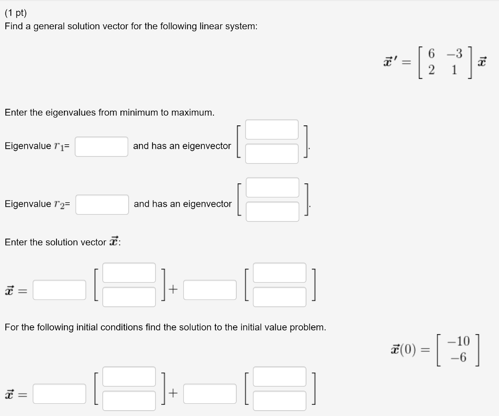 (1 Pt) Find A General Solution Vector For The Following Linear System: ,