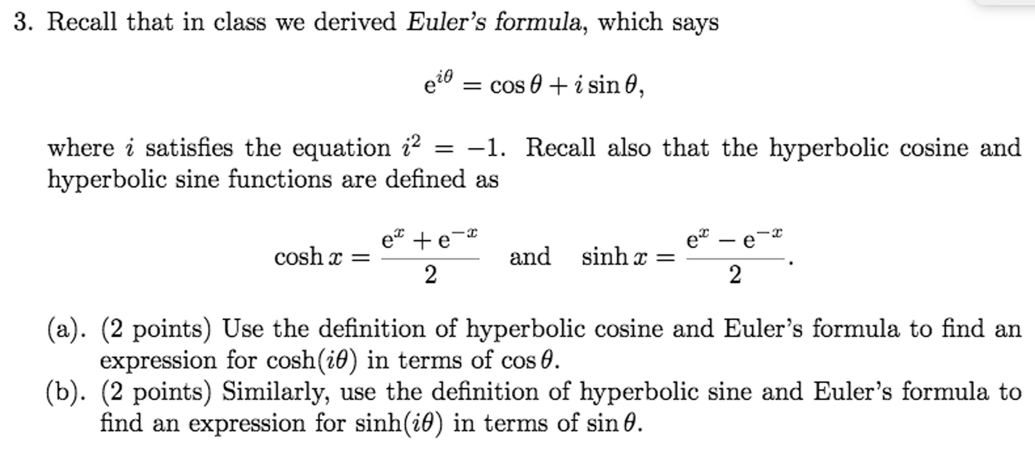 Question: Recall That In Class We Derived Euleru0027s Formula, Which Says E^i  Theta U003d Cos Theta + I Sin Theta, .