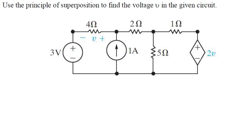 Use the principle of superposition to find the voltage u in the given circuit. 4Ω 2Ω 1Ω 1 3 V 2v