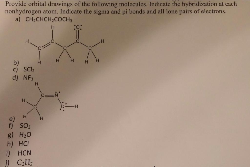 Provide orbital drawings of the following molecules