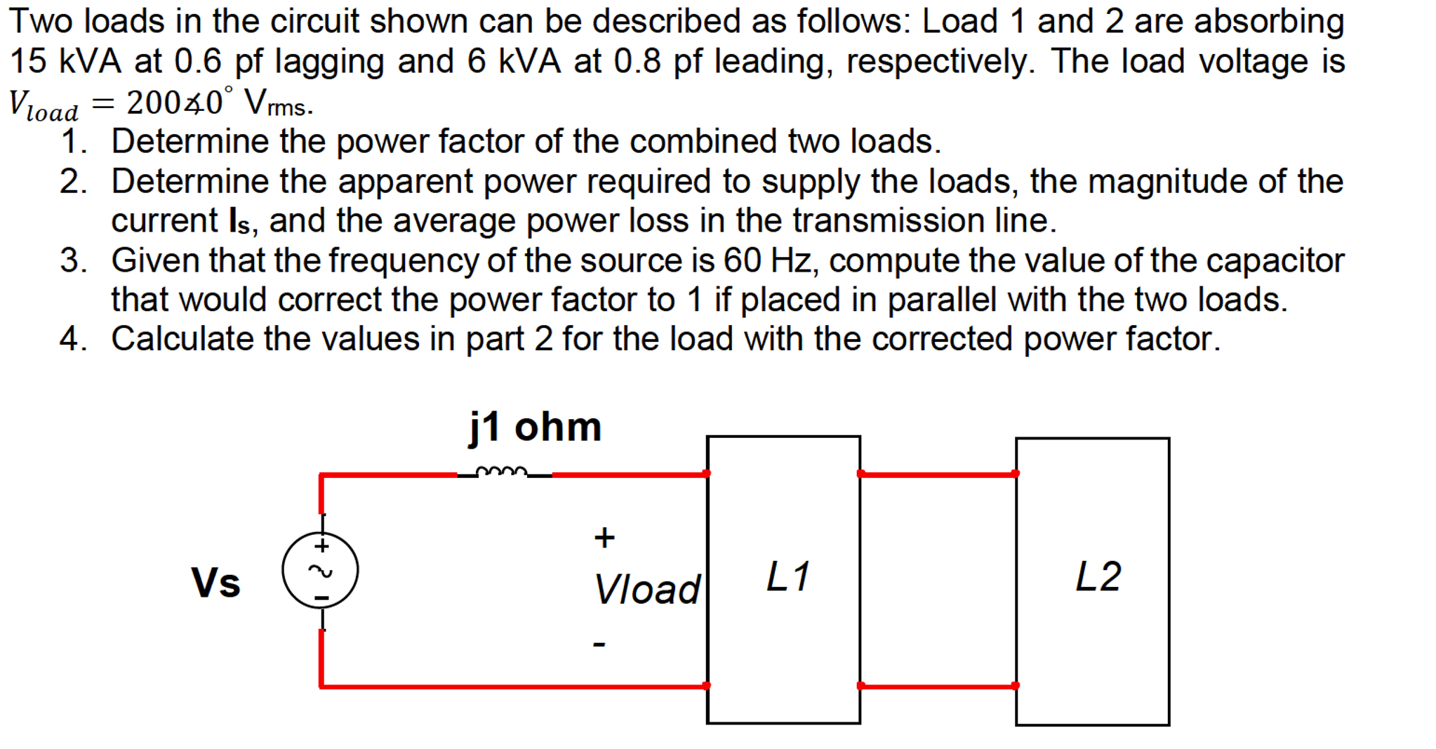 Solved Two Loads In The Circuit Shown Can Be Described As Load Question Follows 1 And 2 Are Absorbing 15 Kva At