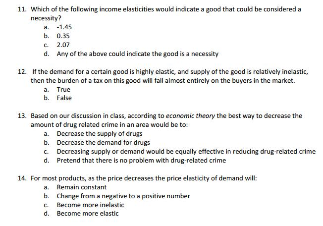 Solved 11 Which Of The Following Income Elasticities Wou