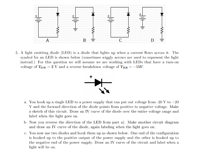 Solved 5 A Light Emitting Diode Led Is A Diode That Li