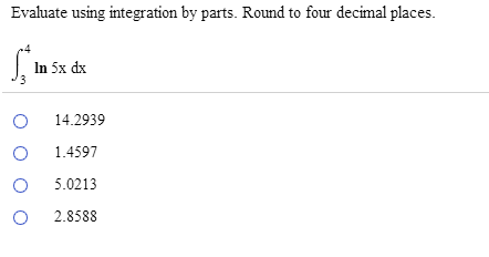 Solved: Evaluate Using Integration By Parts  Round To Four