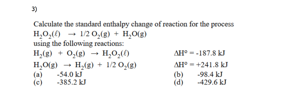 Solved: 3) Calculate The Standard Enthalpy Change Of React ...