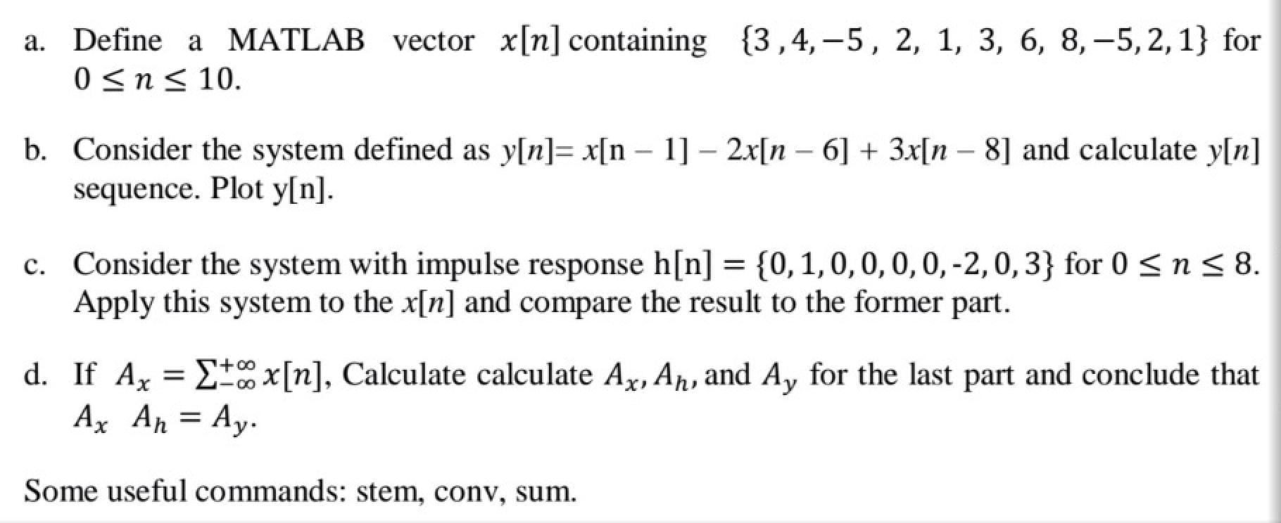 A  Define A MATLAB Vector X[n] Containing, {3 ,4