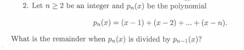 integer and polynomial x2 If the polynomial, x^4 - 6x^3 + 16x^2 - 25x + 10 is divided by another polynomial x^2 - 2x + k, the remainder comes out to be x + a, find k + a, please work the complete solution instead of giving simply an answer.