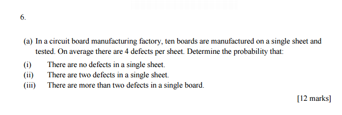 Solved: 6  (a) In A Circuit Board Manufacturing Factory, T