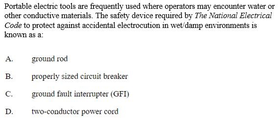 Portable Electric Tools Are Frequently Used Where Operators May Encounter Water Or Other Conductive Materials