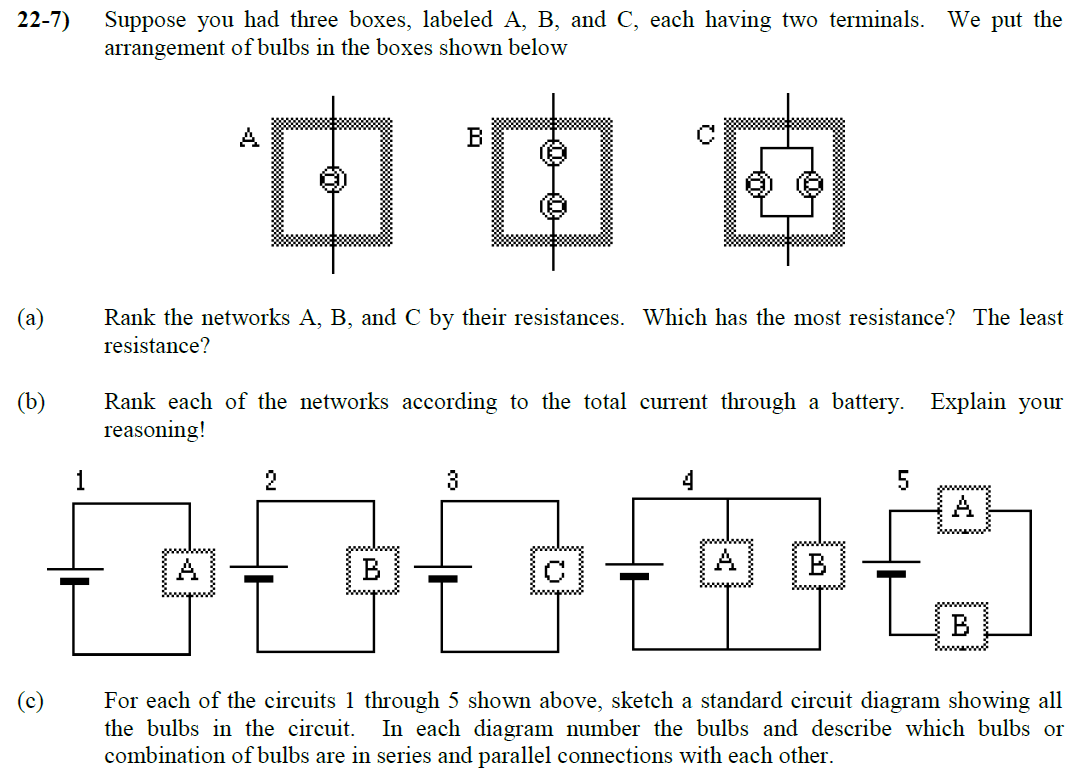 Solved Suppose You Had Three Boxes Labeled A B And C Circuit Diagram Question Each Having Two Terminals We Put The Arrangeme