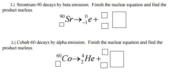 Strontium 90 Decays By Beta Emission Finish The Nuclear