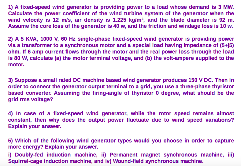 Solved: 1) A Fixed-speed Wind Generator Is Providing Power