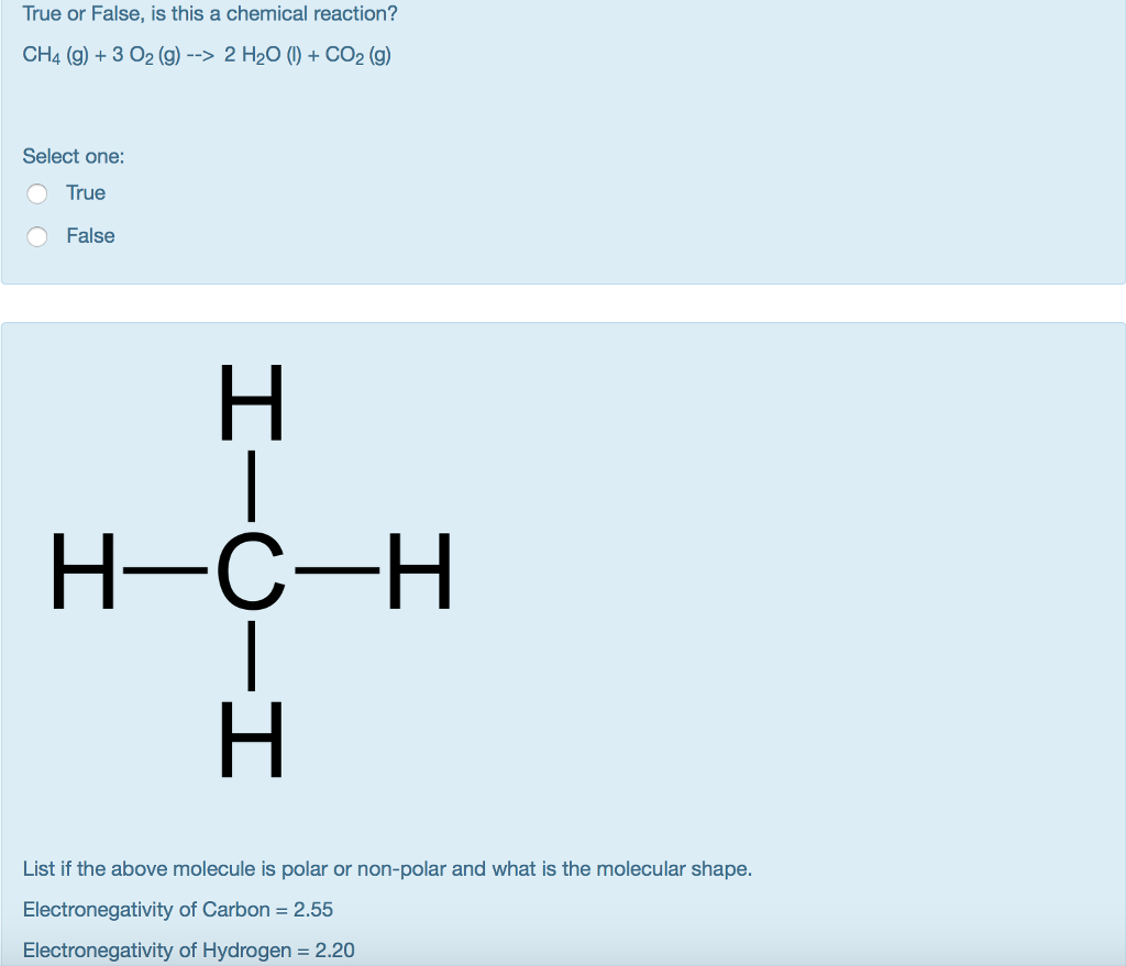 Solved True Or False Is This A Chemical Reaction Ch4 G Chegg Com