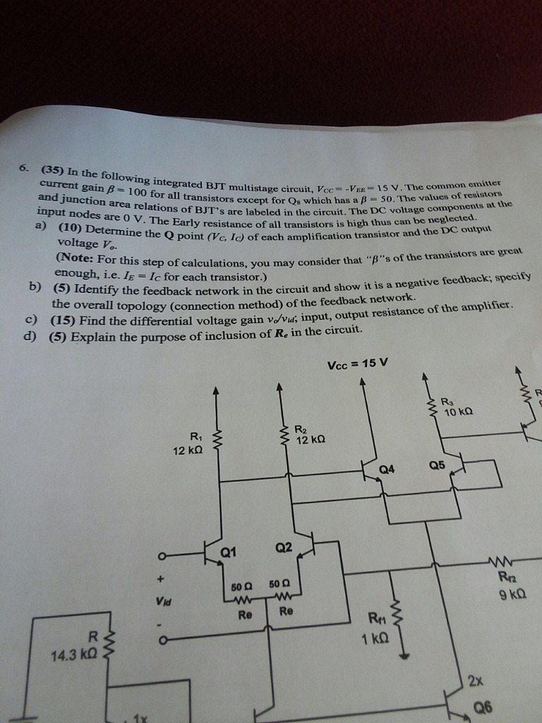 Solved Ie Onowing Integrated Bjt Multistage Circuit Vcc Commonly Found In Various Type Of Circuits Resistors Are A Vee V
