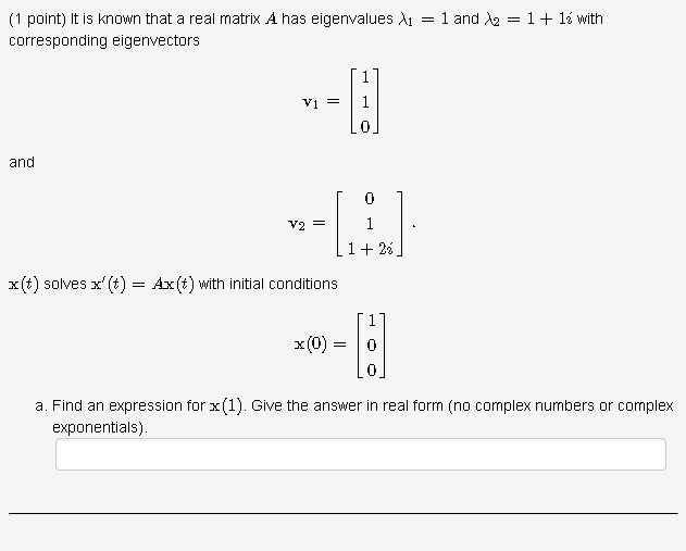 Other math archive april 09 2018 chegg 1 point it is known that a real matrix a has eigenvalues 1 ccuart Choice Image
