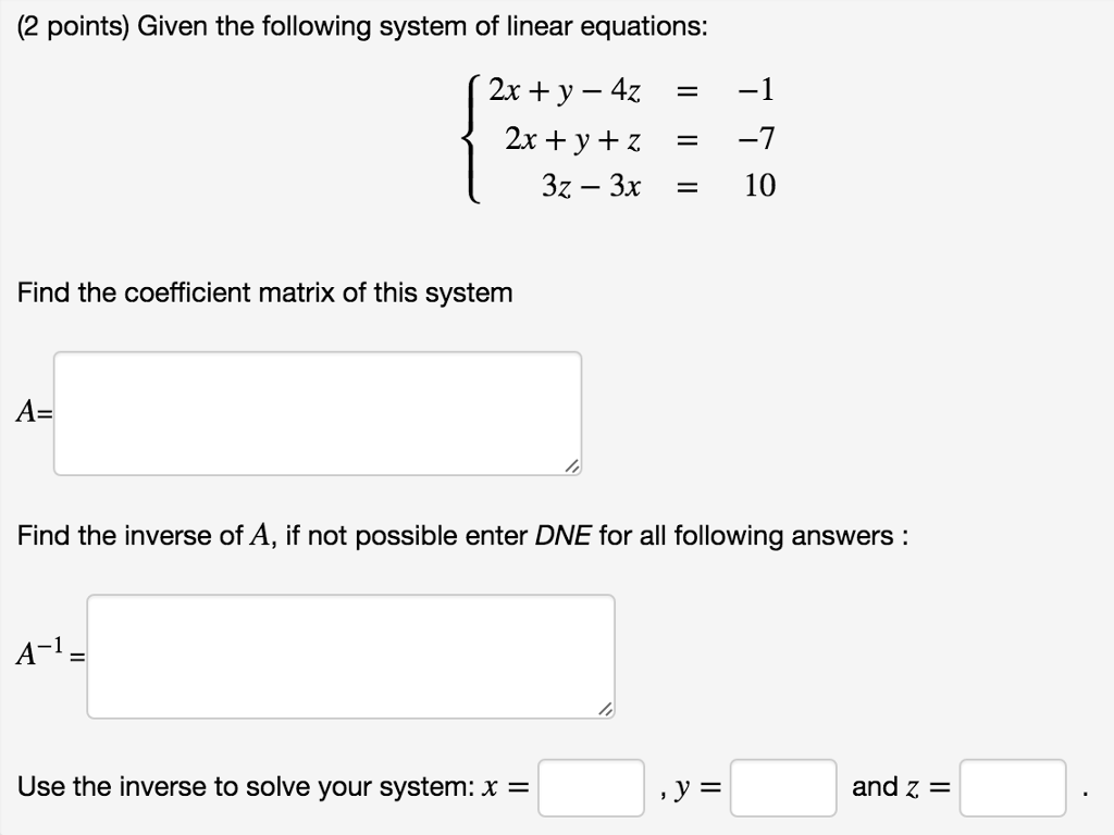 (2 Points) Given The Following System Of Linear Equations: 2x Y 4z Pleting