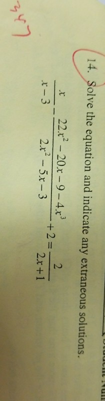 14. Solve the equation and indicate any extraneous solutions. r 22x2 -20x-9-4..3 r-3 2 2x +1 2x2 5x-3 거