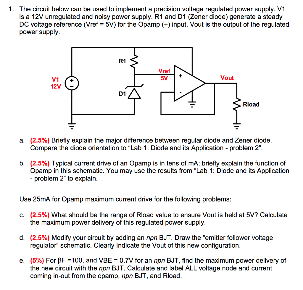 Solved 1 The Circuit Below Can Be Used To Implement A Pr Unregulator Power Supply Precision Voltage Regulated