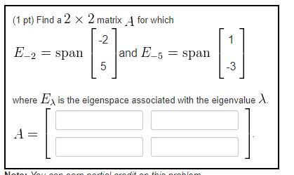 (1 Pt) Find A 2 X 2 Matrix A For Which  2 E