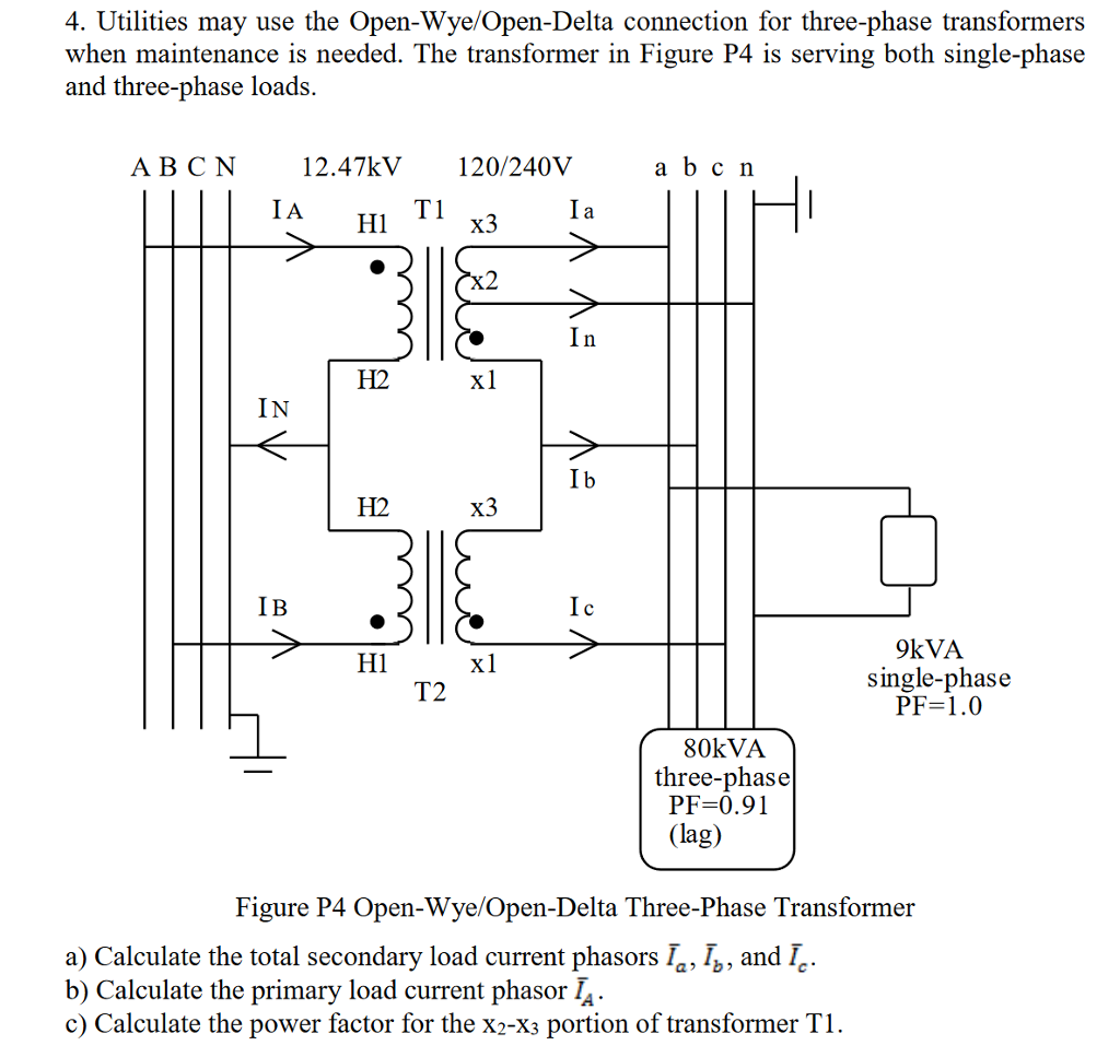 Wye Open Delta Transformer Connection Diagram Real Wiring Media Solved 4 Utilities May Use The Conne Rh Chegg Com Grounding Diagrams Single Phase