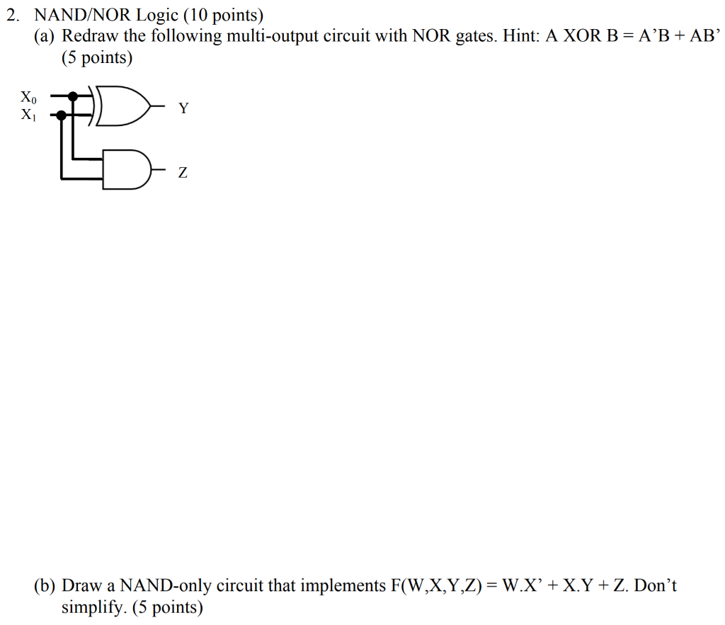 Solved 2 Nand Nor Logic 10 Points A Redraw The Follo Gate Circuit Following