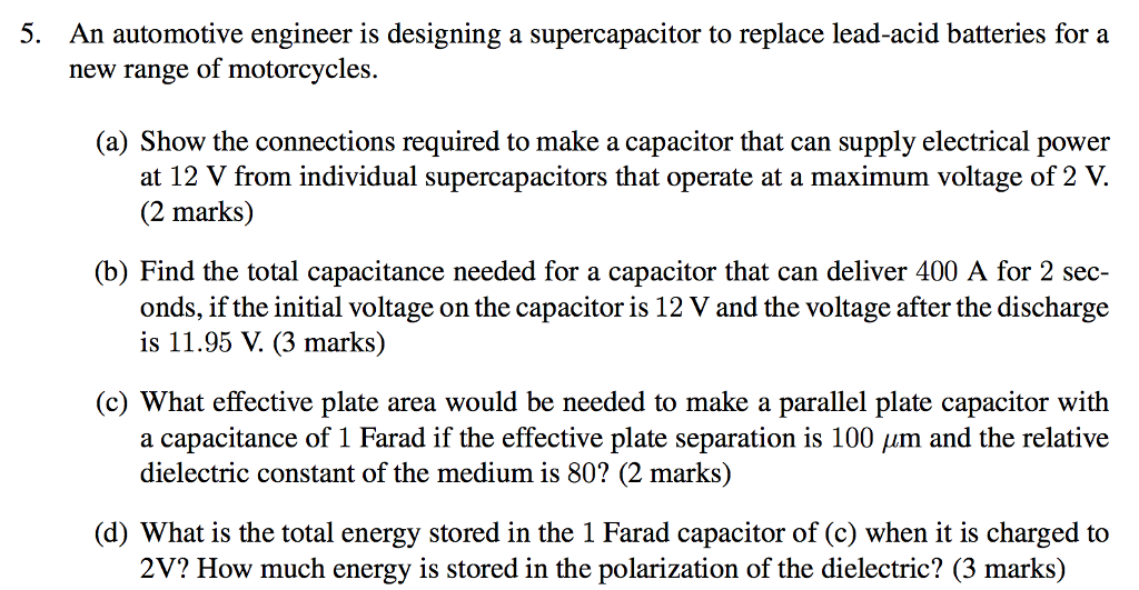 Solved: 5  An Automotive Engineer Is Designing A Supercapa