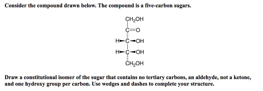 Consider The Compound Drawn Below The Compound Is A Five Carbon Sugars Ch2oh
