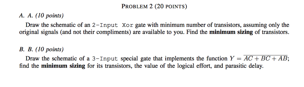 Solved: PROBLEM 2 (20 POINTS) A. A. (10 Points) Draw The S ... on xor logic gates diagram, nmos schematic diagram, logic circuit diagram,