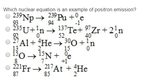 Solved Which Nuclear Equation Is An Example Of Positron E