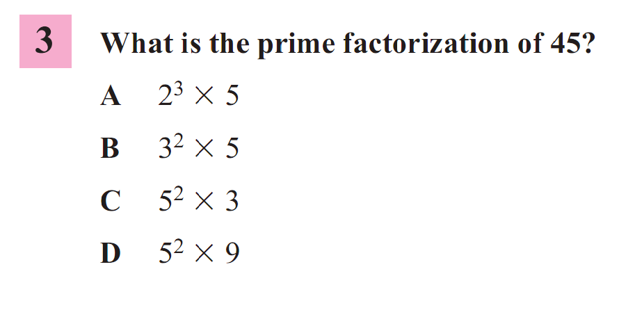Solved: 3What Is The Prime Factorization Of 45? A 23 X 5 B ...