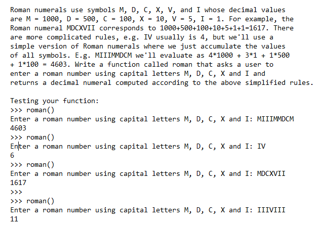 Solved language python 3 write a function called roman t roman numerals use symbols m d c x v and i expocarfo Choice Image