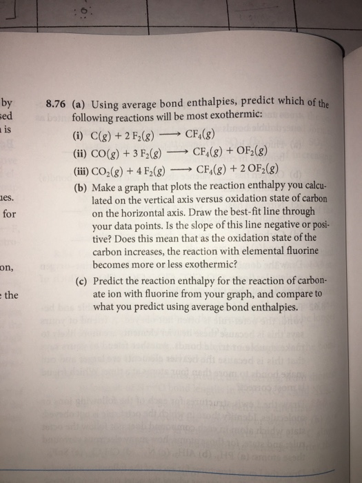 Solved: Using Average Bond Enthalpies, Predict Which Of Th ...