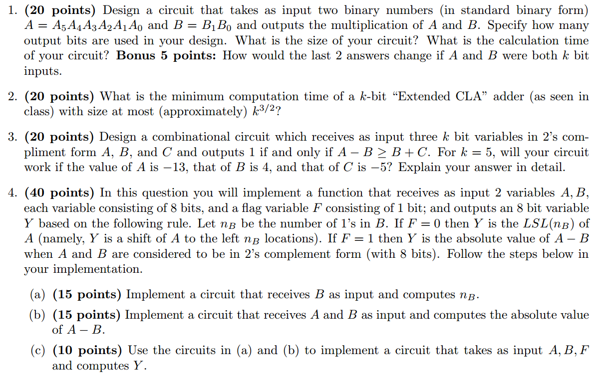 Solved Design A Circuit That Takes As Input Two Binary Nu