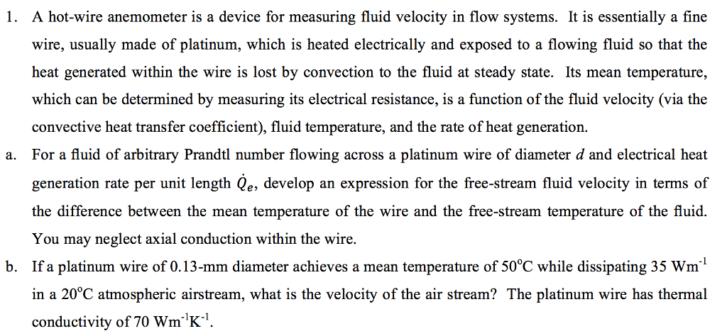 Solved: A Hot-wire Anemometer Is A Device For Measuring Fl ...