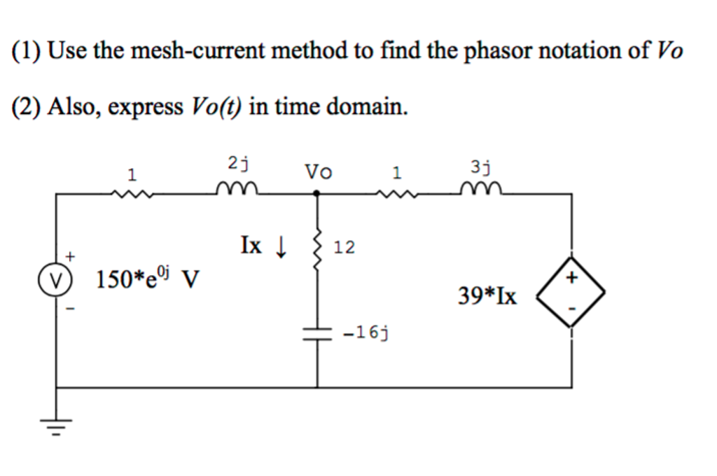 Solved Use The Mesh Current Method To Find The Phasor Not