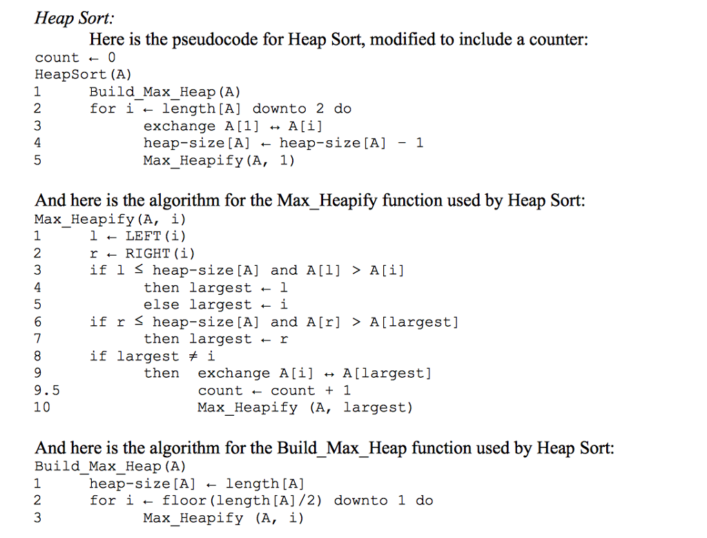heap sorting In this tutorial, we'll see how heap sort works, and we'll implement it in java heap sort is based on the heap data structure in order to understand heap sort properly, we'll first dig into heaps and how they are implemented a heap is a specialized tree-based data structure therefore it.