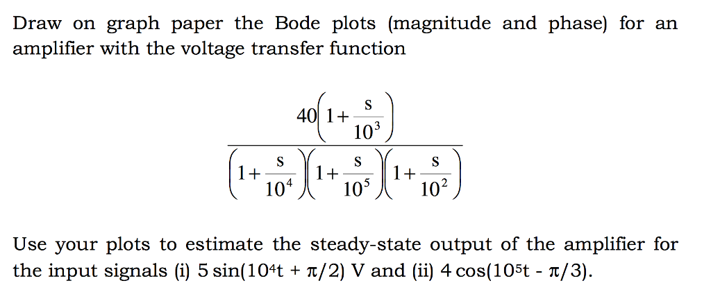 solved draw on graph paper the bode plots magnitude and