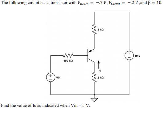 Solved: The Following Circuit Has A Transistor With VBEOm