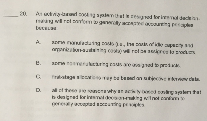 An Activity Based Costing System That Is Designed Chegg Com