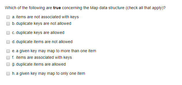 Solved: Which Of The Following Are True Concerning The Map ... on program structure, primitive type, abstract structure, procedural programming, map program, protein structure, map java, software structure, map operating system, boolean data type, map design, power structure, plot structure, home structure, array data type, abstract data type, navigation structure, map testing, satellite structure, map statistics,