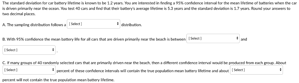 Average Car Battery Life >> Solved The Standard Deviation For Car Battery Lifetime Is