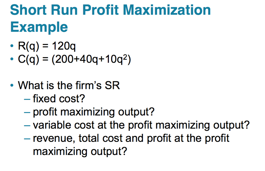 Solved Short Run Profit Maximization Example Rg 1200