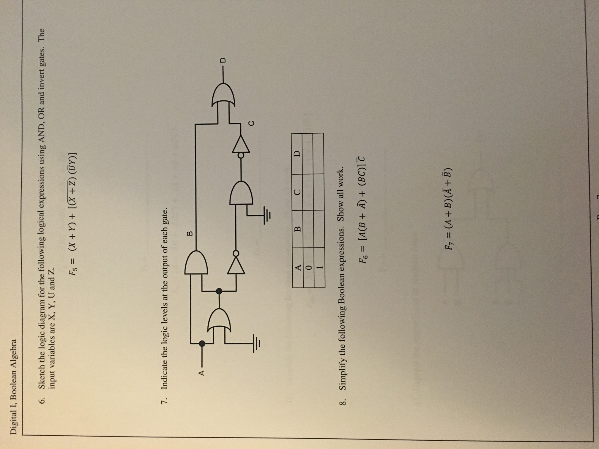 Question: Sketch the logic diagram for the following logical expressions  using AND, OR and invert gates. Th..