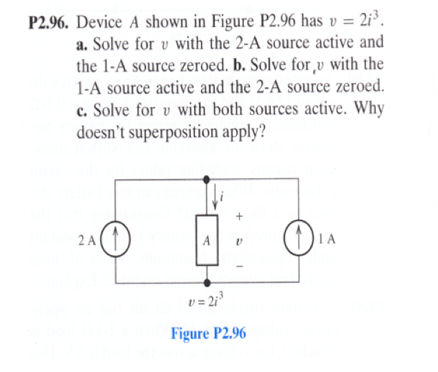 Device A shown in Figure P2.96 has v = 2i3. a. Sol