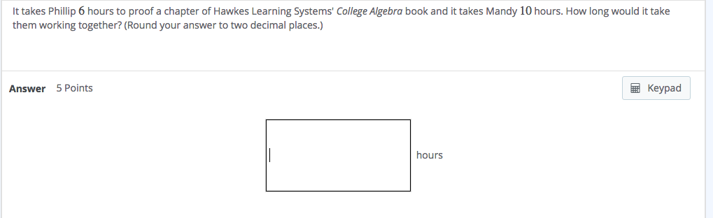 Algebra archive november 28 2017 chegg it takes phillip 6 hours to proof a chapter of hawkes learning systems college algebra book fandeluxe Images