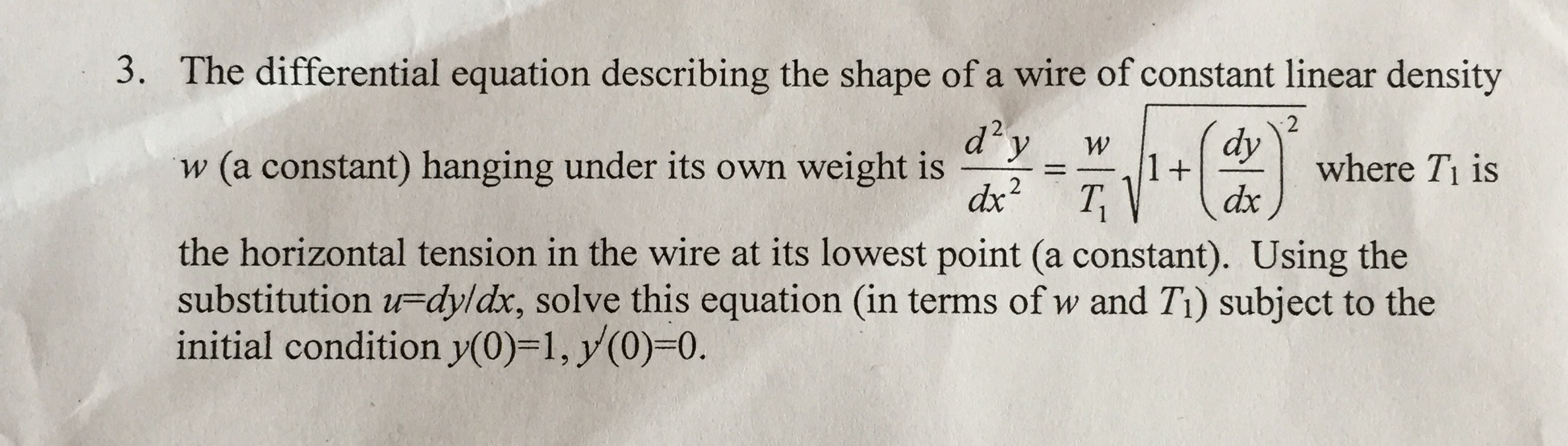 Solved: The Differential Equation Describing The Shape Of ...