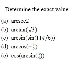 Solved: Determine The Exact Value. Arcsec2 Arctan(root 3 ...