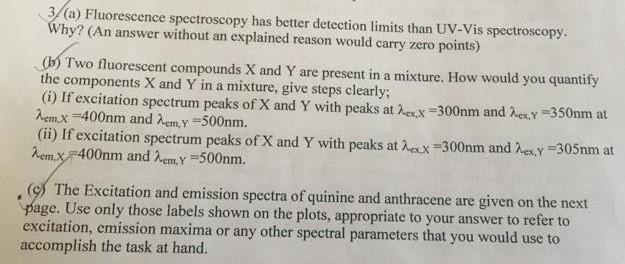 Solved: (a) Fluorescence Spectroscopy Has Better Detection
